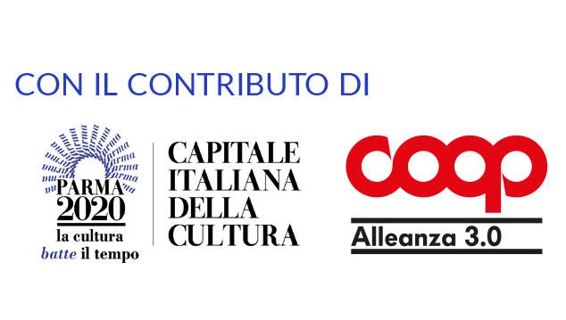 Con il Contributo di: PARMA 2020 - Capitale Italiana della Cultura e COOP ALLEANZA 3.0